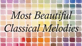 the most beautiful classical melodies 3 hours of the best classical music
