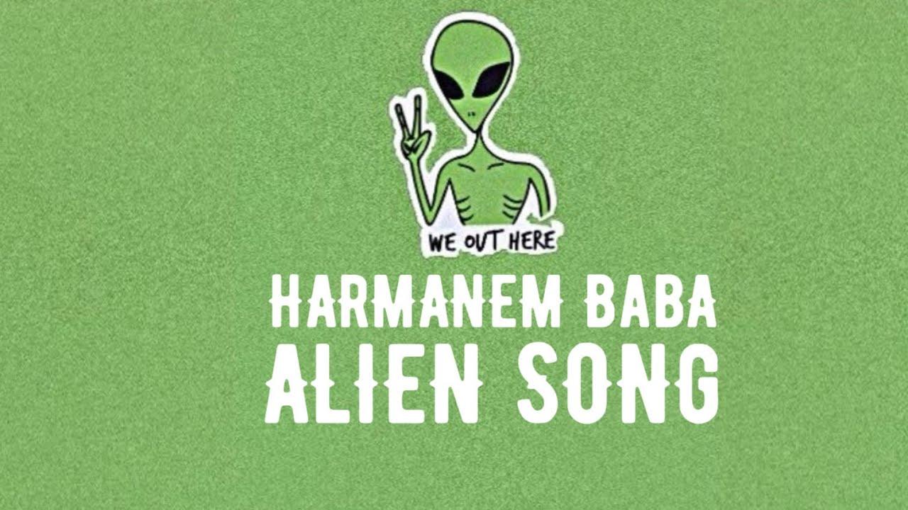 Harmanem Baba Viral Alien Turkish Song Lyrics Lyrical Video Youtube