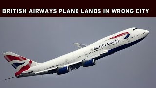 A British Airways plane flew from London to Edinburgh Scotland instead of Dusseldorf in Germany on Monday. The error was down to an incorrectly filed flight plan, leading both the pilot and cabin crew to believe the flight was bound for Edinburgh.