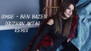 Simge - Ben Bazen (Oğuzhan Aktaş Remix) Video