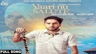 Yaari Nu Salute   ( Full Song )   Karn Lahoria  New Punjabi Songs 2017   Latest Punjabi Songs 2017