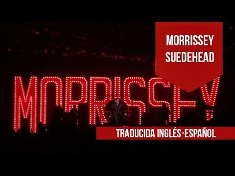 Morrissey Suedehead [Subtitulado Inglés-español]