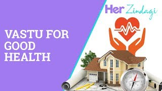 Vastu For Good Health By Vastu Expert Puneet Chawla