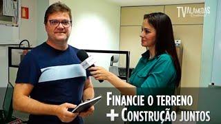 Residencial Alamedas - Financie o Terreno + Construção Juntos Alexandre Borsari YOUTUBE