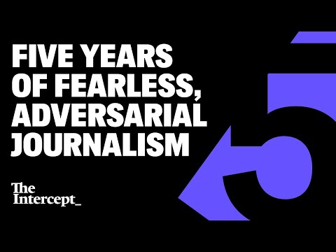 Livestream: The Intercept's Anniversary — Five Years of Fearless, Adversarial Journalism