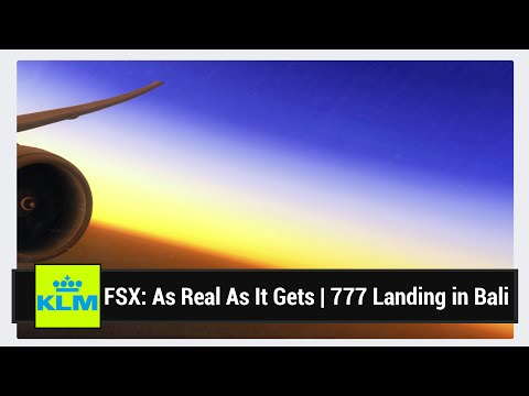 [FSX] As Real As It Gets! KLM 777 Landing in Bali (with Window Dirt and Camera Shake!)