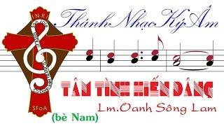 TÂM TÌNH HIẾN DÂNG | (bè Nam) Lm.Oanh Sông Lam [THÁNH NHẠC KÝ ÂM] TnkaTTHDoslM
