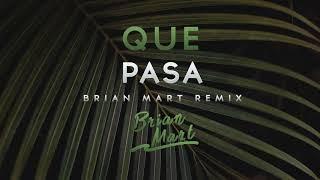 Haus A Holics- Que Pasa (Brian Mart Remix)