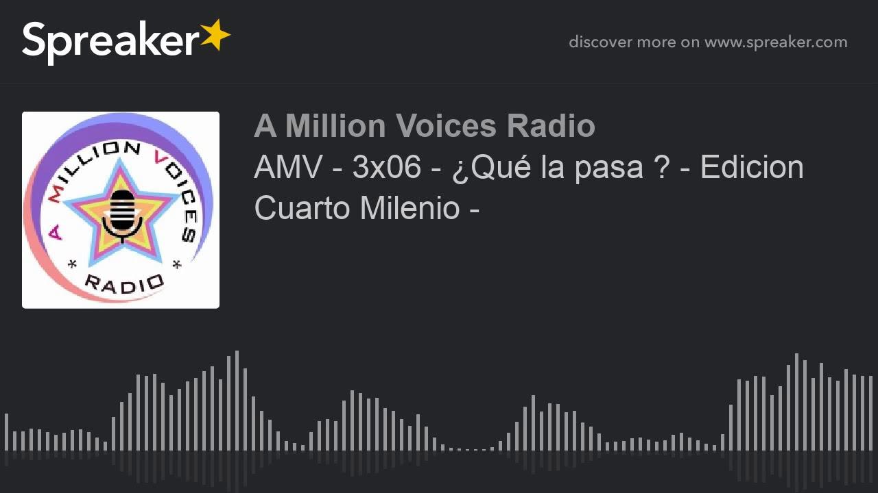 AMV - 3x06 - ¿Qué la pasa ? - Edicion Cuarto Milenio - - YouTube
