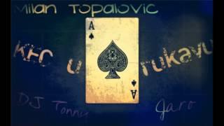 Milan Topalovic - Kec u rukavu (DJ Tonny ft. Jaro Remix)