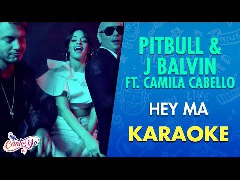 Pitbull & J Balvin - Hey Ma ft. Camila Cabello (Karaoke) | Cantoyo