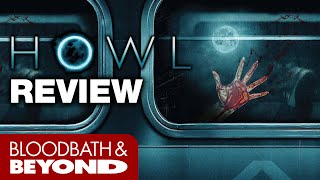 Howl (2015) - Horror Movie Review