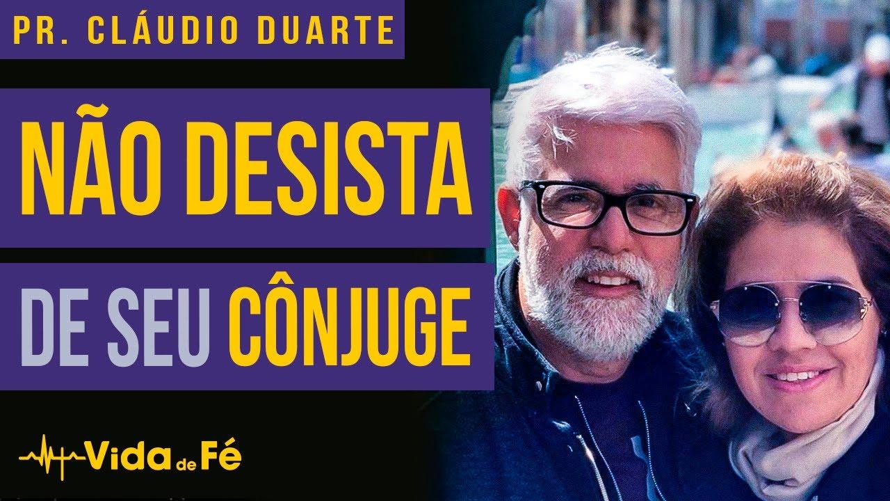 Cláudio Duarte - NÃO DESISTA DE SEU CÔNJUGE (TENTE NÃO RIR) | Vida de Fé
