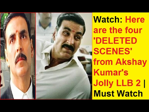 Watch : Here are the four 'DELETED SCENES' from Akshay Kumar's Jolly LLB 2