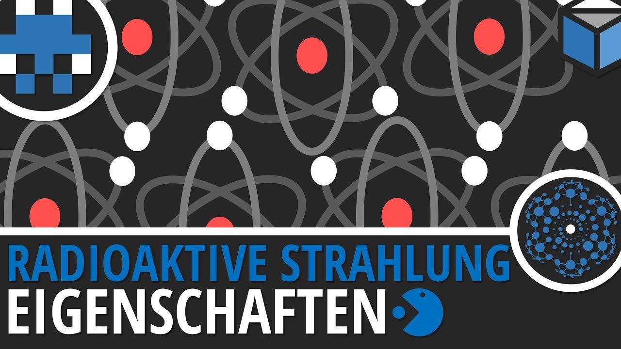 Radioaktive Strahlung-Eigenschaften-Atom- und Kernphysik-Physik ...