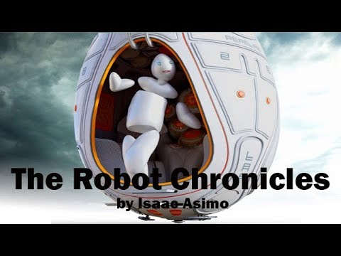 The Robot Chronicles by Isaac Asimov - Exclusive short story audiobook