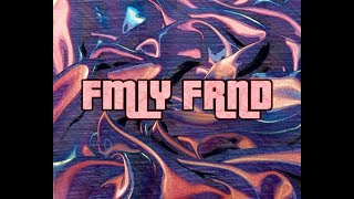 FMLY FRND - BACKSEAT