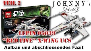 """Teil 2 - Lepin 05039 """"Red Five"""" X-Wing UCS - Aufbau und abschliessendes Fazit"""