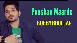 Pooshan Maarde |Bobby Sunn |Karma ch hoyi jehdi aape milju |New punjabi songs 2020