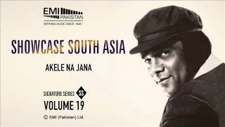 Akele Na Jana | Ahmad Rushdi | Showcase South Asia - Vol.19