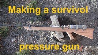 FABRICATION d'un fusil a pression de survie