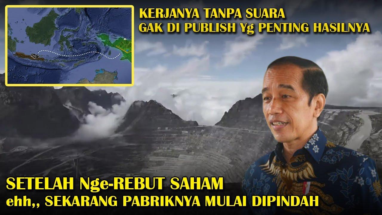 KERJA DIEM, Tau2 Freeport Dipindahin Sama Pak Jokowi Kesini Jadi Untung Banyak