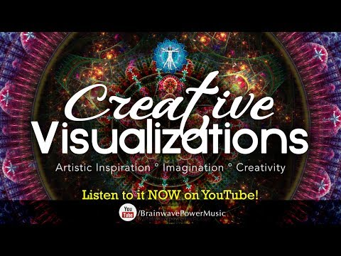 """Creative Visualizations"" Music For The Artist In You - Music to Boost Your Imagination"