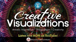 """""""Creative Visualizations"""" Music For The Artist In You - Music to Boost Your Imagination"""