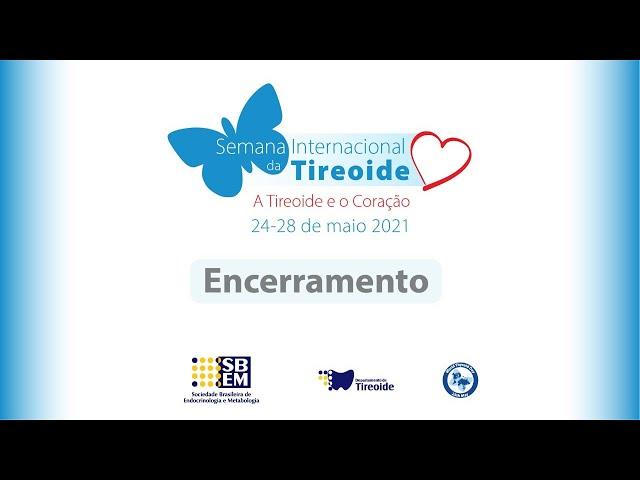 Encerramento da Semana Internacional da Tireoide