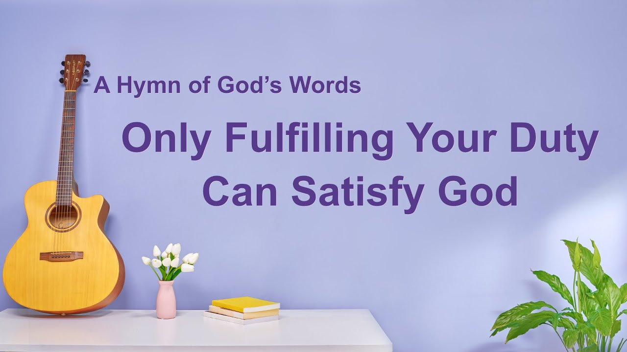 """""""Only Fulfilling Your Duty Can Satisfy God"""" 