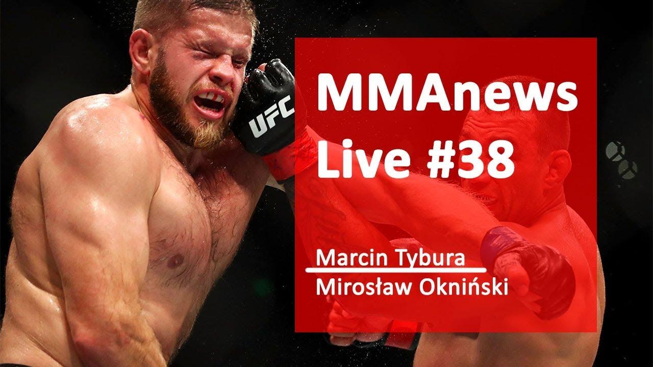 MMAnews Live #38: Marcin Tybura i Mirosław Okniński