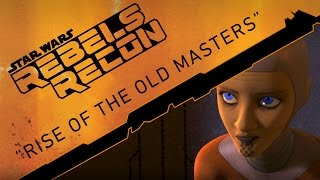 "Rebels Recon #1.04: Inside ""Rise of the Old Masters"" 