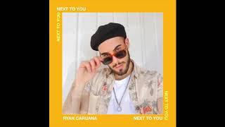ryan caruana x next to you // audio...