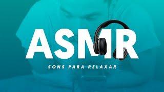 ASMR: Para relaxar e acabar com a ansiedade