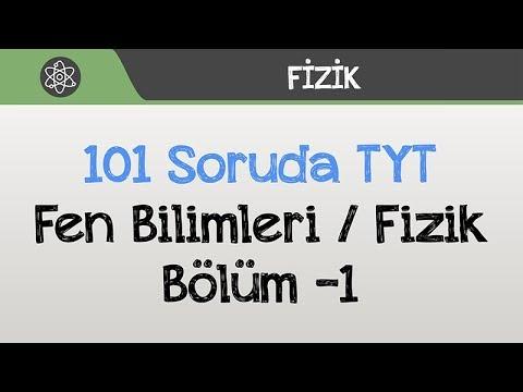 101 Soruda TYT - Fen Bilimleri Bölüm -1 / Fizik