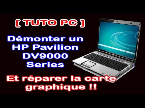 reparer carte graphique pc portable Tuto PC] Comment démonter un HP Pavilion DV9000 9500 et réparer la