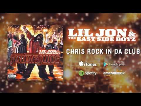 Lil Jon & The East Side Boyz - Chris Rock In Da Club