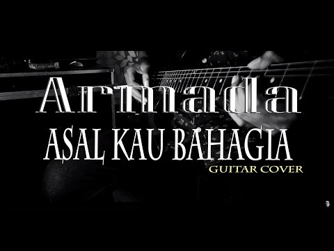 Armada - Asal Kau Bahagia [COVER ROCK VERSION]