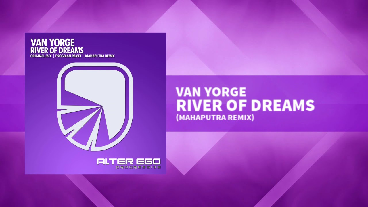 Van Yorge - River Of Dreams (Mahaputra Remix) [Progressive / Trance]