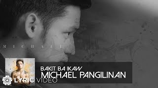 Michael Pangilinan - Bakit Ba Ikaw (Official Lyric Video)
