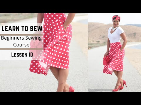 Beginner's Sewing Course - Project #1 - Circle Skirt - (Part 4)