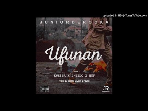 Junior De Rocka - Ufunan Ft Kwesta X L-Tido X WTF (Audio)