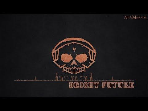 Bright Future By Killrude - [Future Bass, Electro Music]
