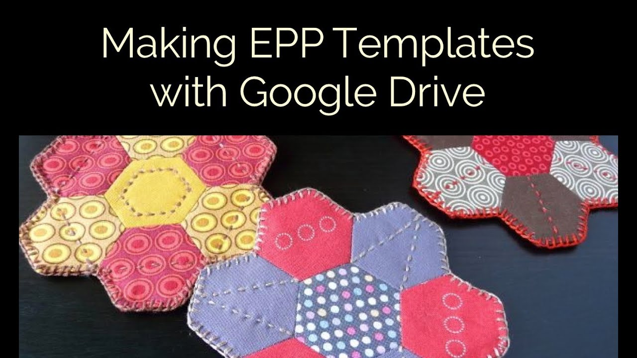 Making English Paper Piecing Templates In Google Drive Youtube
