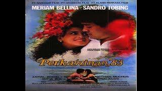 Perkawinan 83 (1982) Meriam Belina, Sandro Tobing, Zainal Abidin, Rima Melati