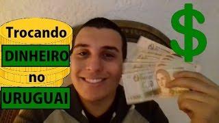 VIAGEM URUGUAI #4 - Como trocar dinheiro no Uruguai?