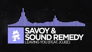 [Future Bass] - Savoy & Sound Remedy - Leaving You (feat. Jojee) [Monstercat Release]