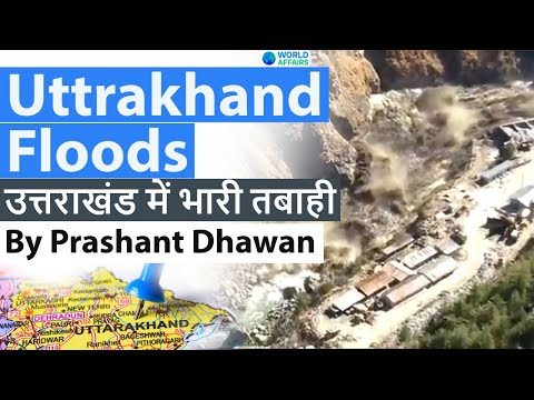 Uttrakhand Floods Nanda Devi glacier burst उत्तराखंड में भारी तबाही #Uttarakhand #UPSC #IAS