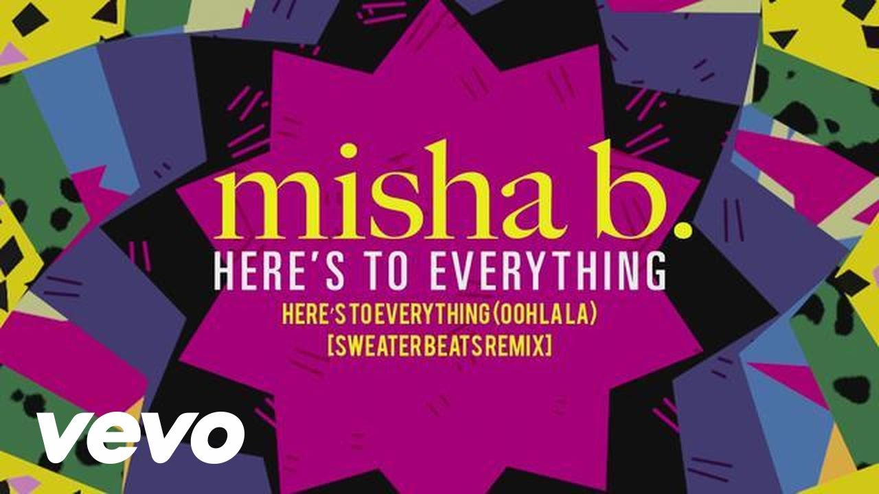 Misha b heres to everything ooh la la sweater beats remix misha b heres to everything ooh la la sweater beats remix publicscrutiny Image collections