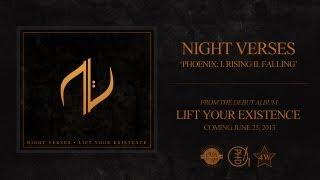 Night Verses - Phoenix: I. Rising II. Falling (Lift Your Existence 2013)